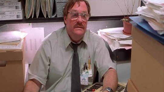 Milton Waddams from Office Space
